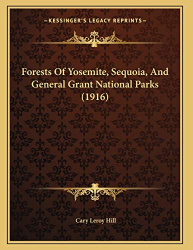 Forests Of Yosemite, Sequoia, And General Grant National Parks (1916)