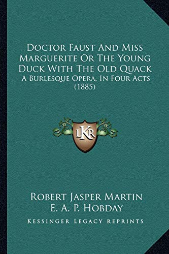 Doctor Faust And Miss Marguerite Or The Young Duck With The Old Quack