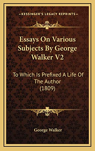 Essays On Various Subjects By George Walker V2