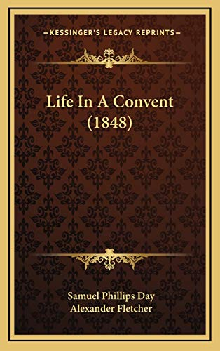 Life In A Convent (1848)