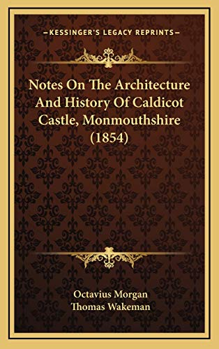 Notes On The Architecture And History Of Caldicot Castle, Monmouthshire (1854)