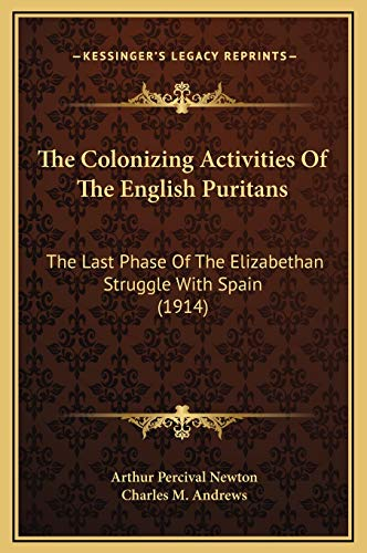 The Colonizing Activities Of The English Puritans
