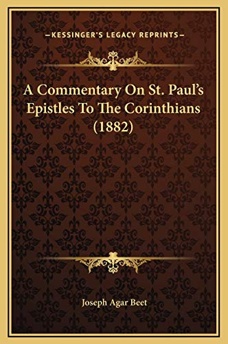 A Commentary On St. Paul's Epistles To The Corinthians (1882)