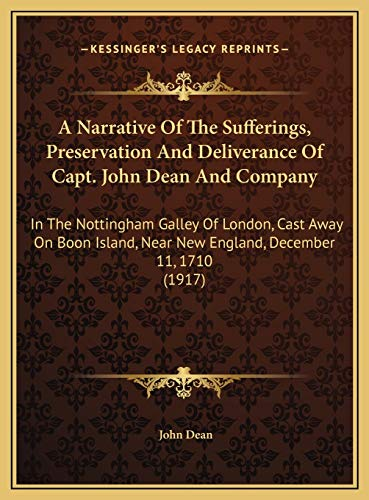 A Narrative of the Sufferings, Preservation and Deliverance of Capt. John Dean and Company