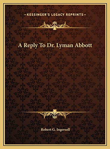 A Reply To Dr. Lyman Abbott