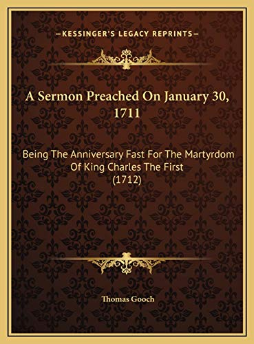 A Sermon Preached On January 30, 1711