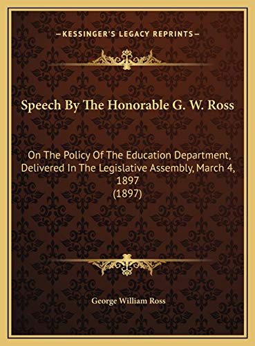 Speech by the Honorable G. W. Ross Speech by the Honorable G. W. Ross