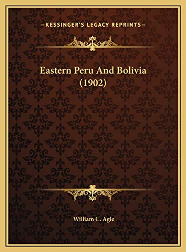 Eastern Peru and Bolivia (1902) Eastern Peru and Bolivia (1902)