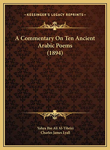 A Commentary on Ten Ancient Arabic Poems (1894)