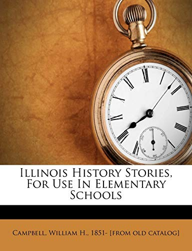 Illinois History Stories, for Use in Elementary Schools