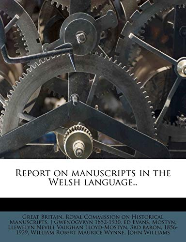 Report on Manuscripts in the Welsh Language..