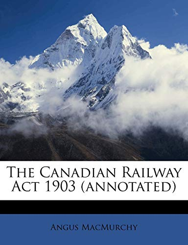 The Canadian Railway ACT 1903 (Annotated)