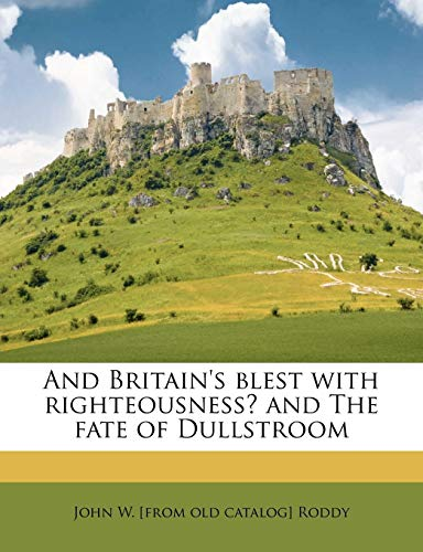 And Britain's Blest with Righteousness? and the Fate of Dullstroom