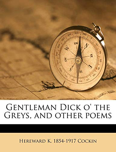 Gentleman Dick O' the Greys and Other Poems