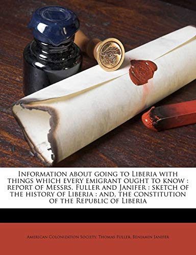 Information about Going to Liberia with Things Which Every Emigrant Ought to Know