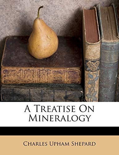 A Treatise on Mineralogy