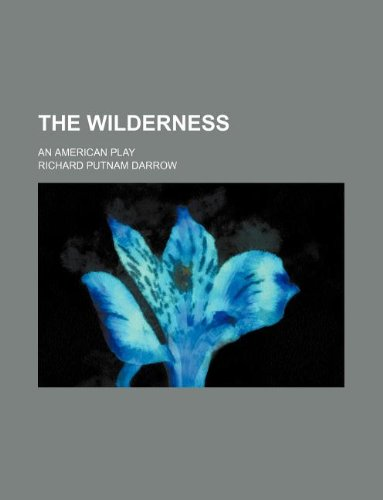 The Wilderness; An American Play
