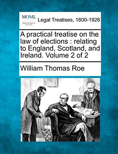A Practical Treatise on the Law of Elections
