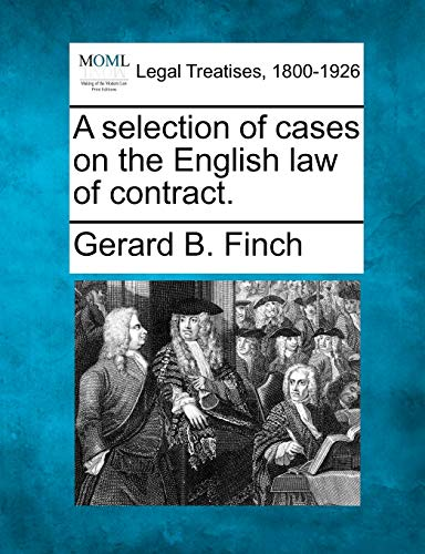 A Selection of Cases on the English Law of Contract.