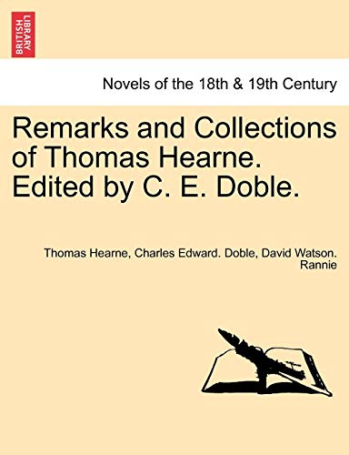 Remarks and Collections of Thomas Hearne. Edited by C. E. Doble.