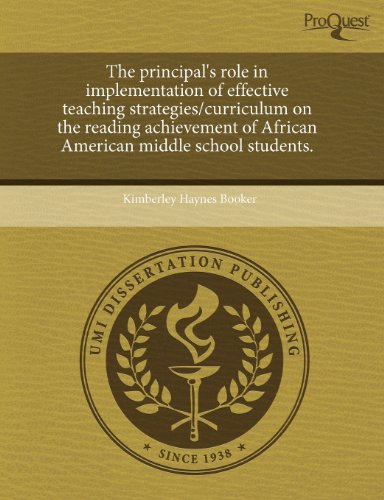The Principal's Role in Implementation of Effective Teaching Strategies/Curriculum on the Reading Achievement of African American Middle School Studen