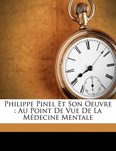 Philippe Pinel Et Son Oeuvre