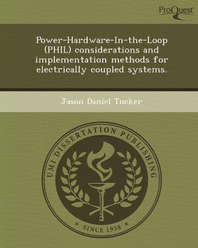 Power-Hardware-In-The-Loop (Phil) Considerations and Implementation Methods for Electrically Coupled Systems