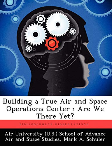 Building a True Air and Space Operations Center