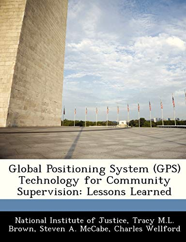Global Positioning System (GPS) Technology for Community Supervision
