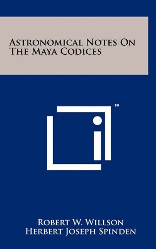 Astronomical Notes On The Maya Codices