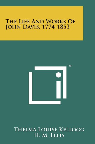 The Life And Works Of John Davis, 1774-1853