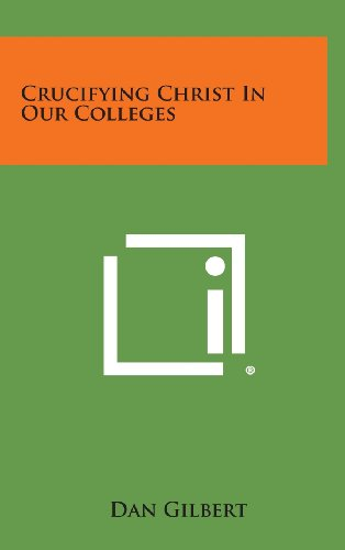 Crucifying Christ in Our Colleges