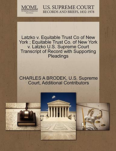 Latzko V. Equitable Trust Co of New York; Equitable Trust Co. of New York V. Latzko U.S. Supreme Court Transcript of Record with Supporting Pleadings