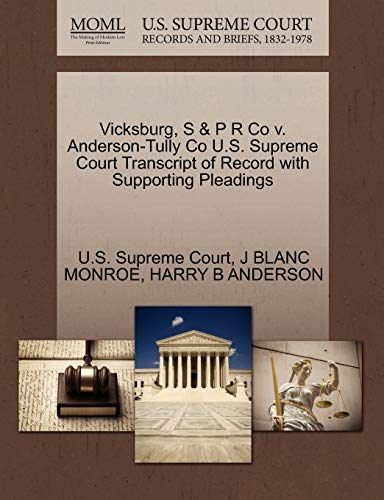 Vicksburg, S & P R Co V. Anderson-Tully Co U.S. Supreme Court Transcript of Record with Supporting Pleadings