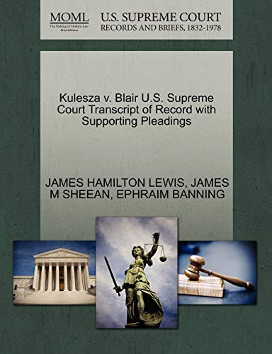Kulesza V. Blair U.S. Supreme Court Transcript of Record with Supporting Pleadings