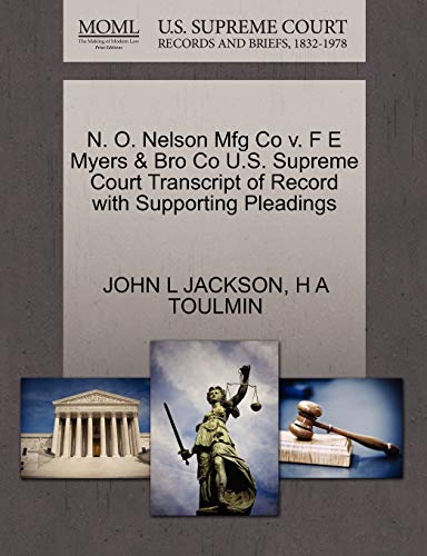 N. O. Nelson Mfg Co V. F E Myers & Bro Co U.S. Supreme Court Transcript of Record with Supporting Pleadings