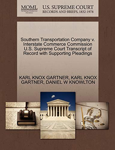 Southern Transportation Company V. Interstate Commerce Commission U.S. Supreme Court Transcript of Record with Supporting Pleadings