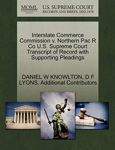 Interstate Commerce Commission V. Northern Pac R Co U.S. Supreme Court Transcript of Record with Supporting Pleadings