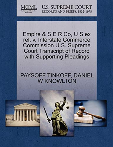 Empire & S E R Co, U S Ex Rel, V. Interstate Commerce Commission U.S. Supreme Court Transcript of Record with Supporting Pleadings