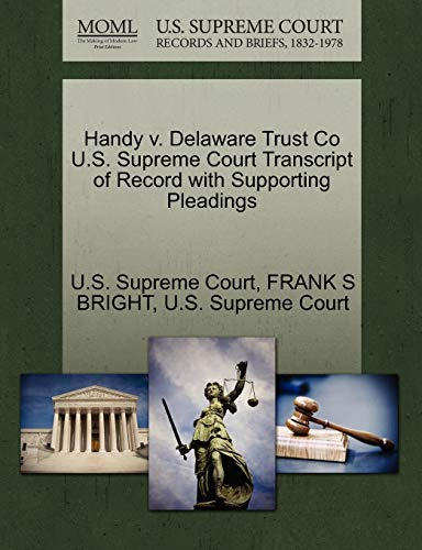 Handy V. Delaware Trust Co U.S. Supreme Court Transcript of Record with Supporting Pleadings