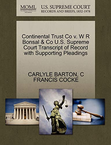 Continental Trust Co V. W R Bonsal & Co U.S. Supreme Court Transcript of Record with Supporting Pleadings
