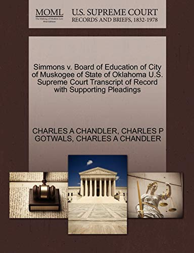 Simmons V. Board of Education of City of Muskogee of State of Oklahoma U.S. Supreme Court Transcript of Record with Supporting Pleadings