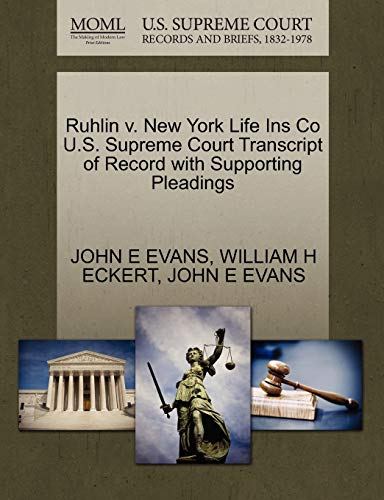 Ruhlin V. New York Life Ins Co U.S. Supreme Court Transcript of Record with Supporting Pleadings