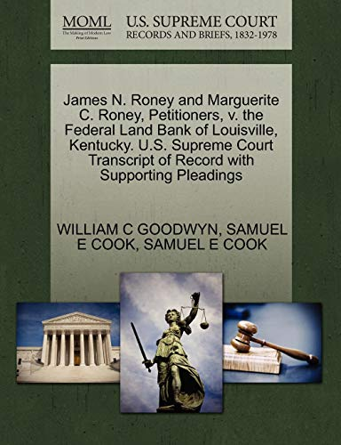James N. Roney and Marguerite C. Roney, Petitioners, V. the Federal Land Bank of Louisville, Kentucky. U.S. Supreme Court Transcript of Record with Supporting Pleadings