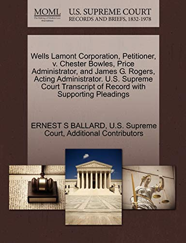 Wells Lamont Corporation, Petitioner, V. Chester Bowles, Price Administrator, and James G. Rogers, Acting Administrator. U.S. Supreme Court Transcript of Record with Supporting Pleadings