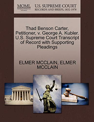 Thad Benson Carter, Petitioner, V. George A. Kubler. U.S. Supreme Court Transcript of Record with Supporting Pleadings