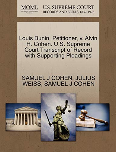 Louis Bunin, Petitioner, V. Alvin H. Cohen. U.S. Supreme Court Transcript of Record with Supporting Pleadings