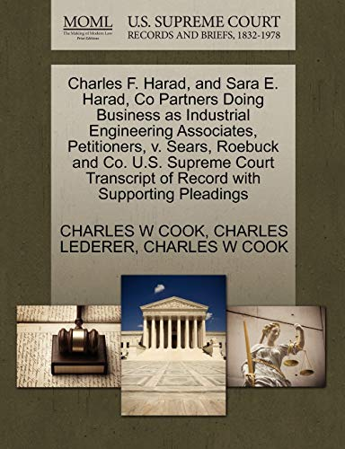 Charles F. Harad, and Sara E. Harad, Co Partners Doing Business as Industrial Engineering Associates, Petitioners, V. Sears, Roebuck and Co. U.S. Supreme Court Transcript of Record with Supporting Pleadings