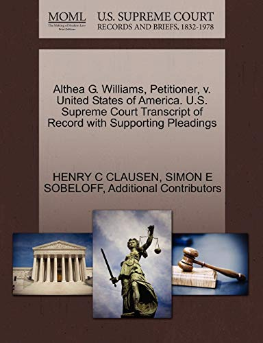 Althea G. Williams, Petitioner, V. United States of America. U.S. Supreme Court Transcript of Record with Supporting Pleadings