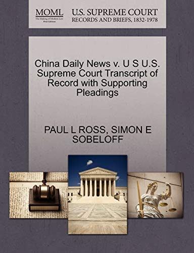 China Daily News V. U S U.S. Supreme Court Transcript of Record with Supporting Pleadings